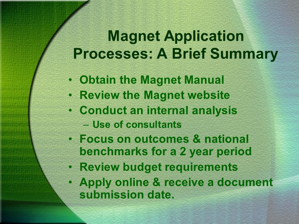 Magnet Application Processes: A Brief Summary Obtain the Magnet Manual Review the Magnet website Conduct an internal analysis –Use of consultants Focu
