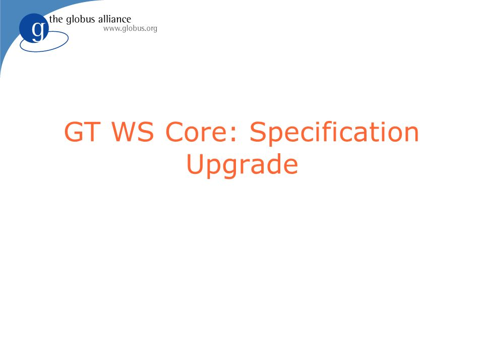 GT WS Core: Specification Upgrade