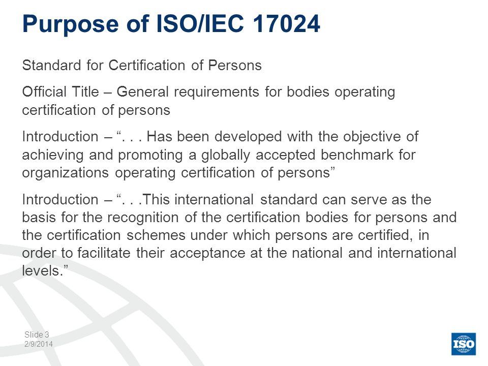 Cross Reference 17024:2003 to 17024: 2012 2/9/2014 Slide 34 ISO/EC 17024 2003ISO/IEC 17024 2012Differences/Comments 6.2.4Clause deleted 9.2.4New clause 9.2.5New clause 9.2.6New clause 9.3 Examination processNew section for examination process added 9.3.2 New clause to address exam administration standardization 9.3.3 New clause to address exam administration standardization 9.3.4New clause 9.3.5Reworded from 2003 version clause 4.3.6 6.3 Decision on certification 9.4 Decision on certification 9.4.1New clause 9.4.2Reworded from 2003 versions clause 4.5.1 9.4.3Reworded from 2003 version clause 4.1.3