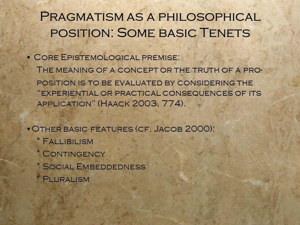 References Haack, S.(2003). Pragmatism, in N. Bunnin & E.
