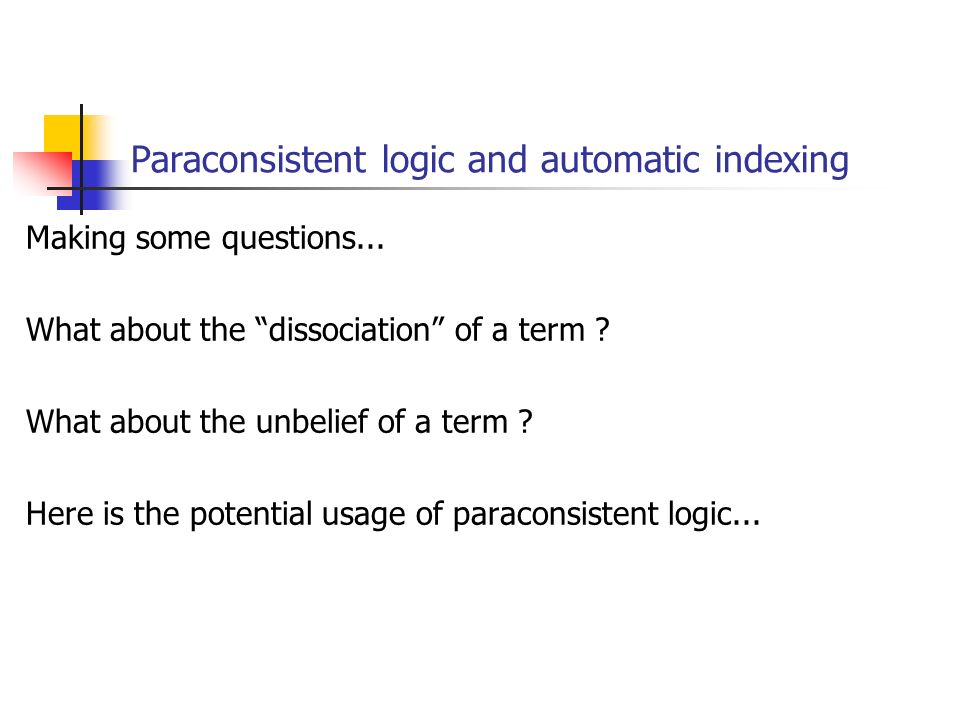 Paraconsistent logic and automatic indexing Making some questions...