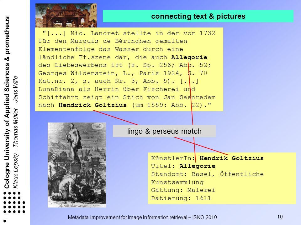 Metadata improvement for image information retrieval – ISKO 2010 10 Cologne University of Applied Sciences & prometheus Klaus Lepsky – Thomas Müller –
