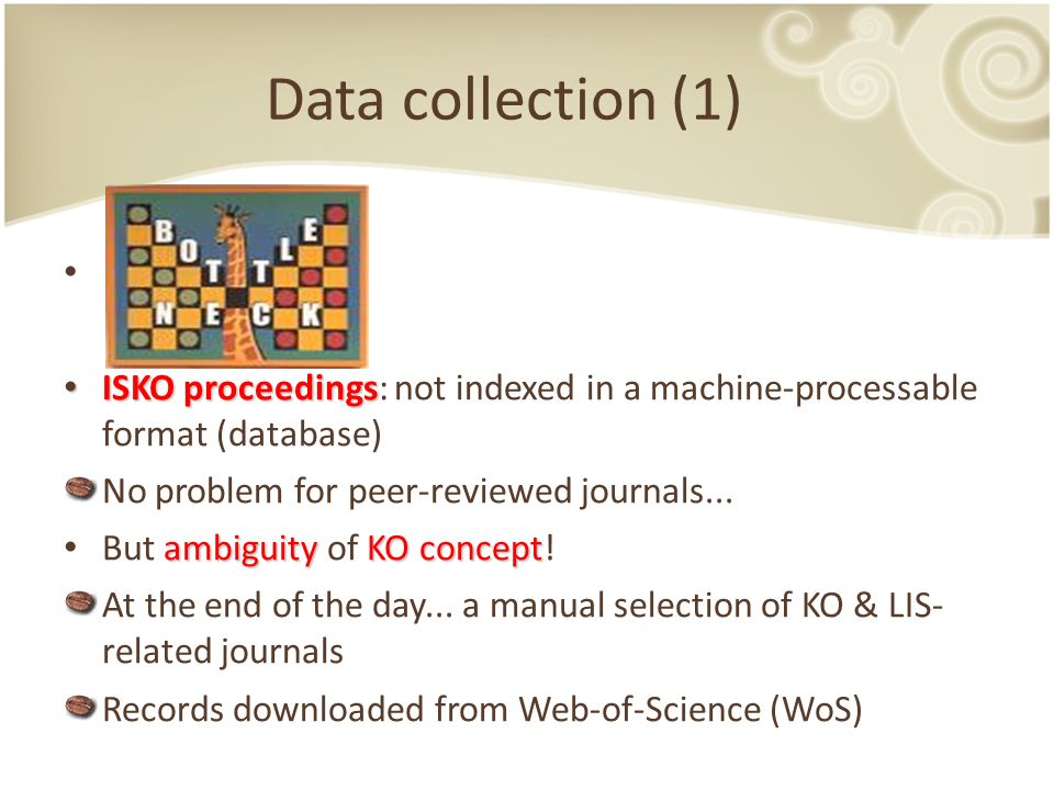 Data collection (1) issue ISKO proceedings ISKO proceedings: not indexed in a machine-processable format (database) No problem for peer-reviewed journals...