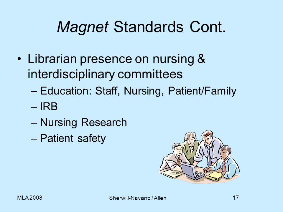 17 Magnet Standards Cont. Librarian presence on nursing & interdisciplinary committees –Education: Staff, Nursing, Patient/Family –IRB –Nursing Resear