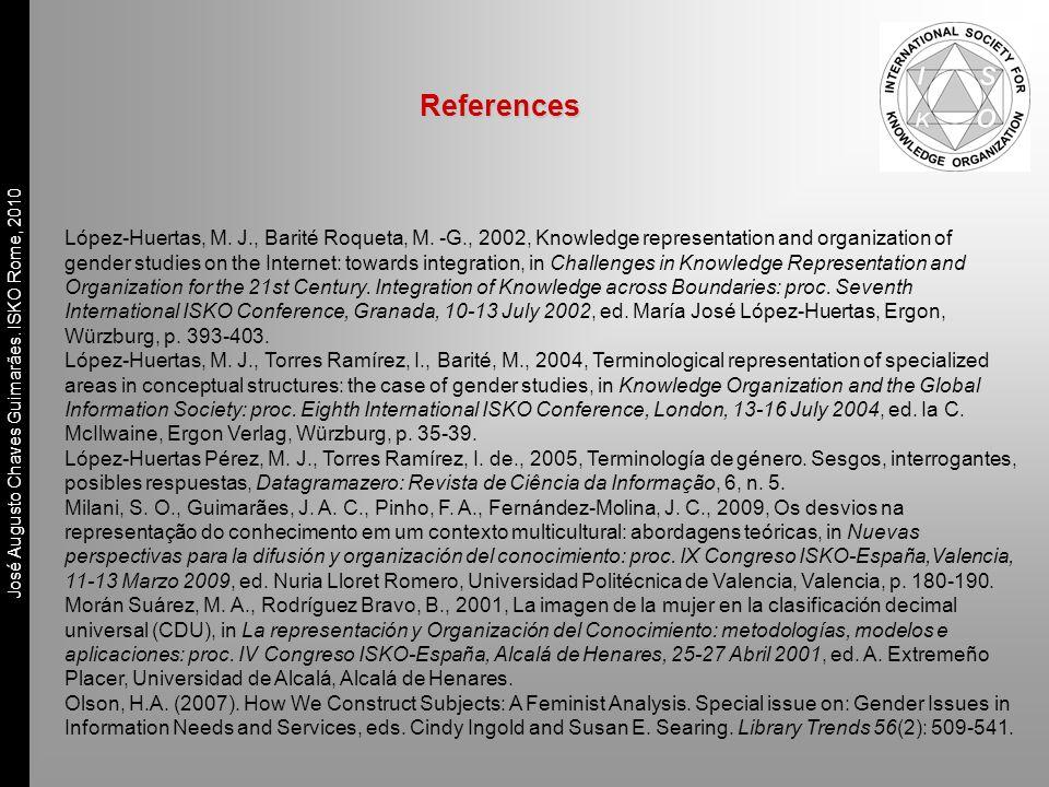 José Augusto Chaves Guimarães. ISKO Rome, 2010 References López-Huertas, M. J., Barité Roqueta, M. -G., 2002, Knowledge representation and organizatio