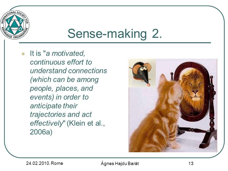 24.02.2010. Rome Ágnes Hajdu Barát 13 Sense-making 2.