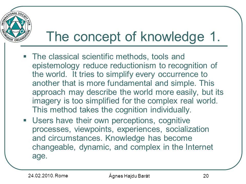 24.02.2010. Rome Ágnes Hajdu Barát 20 The concept of knowledge 1.