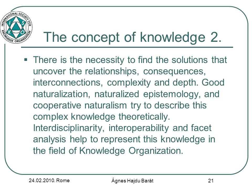 24.02.2010. Rome Ágnes Hajdu Barát 21 The concept of knowledge 2.