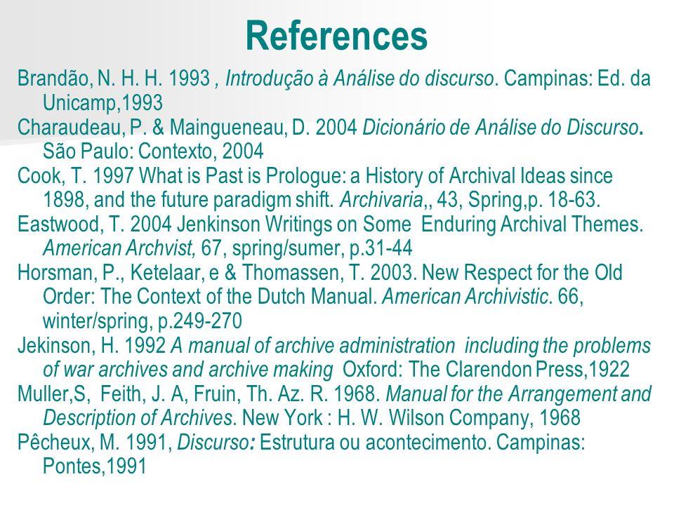 References Brandão, N. H. H. 1993, Introdução à Análise do discurso.
