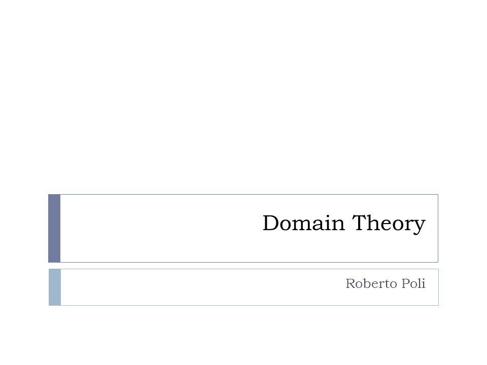 Domain Theory Roberto Poli