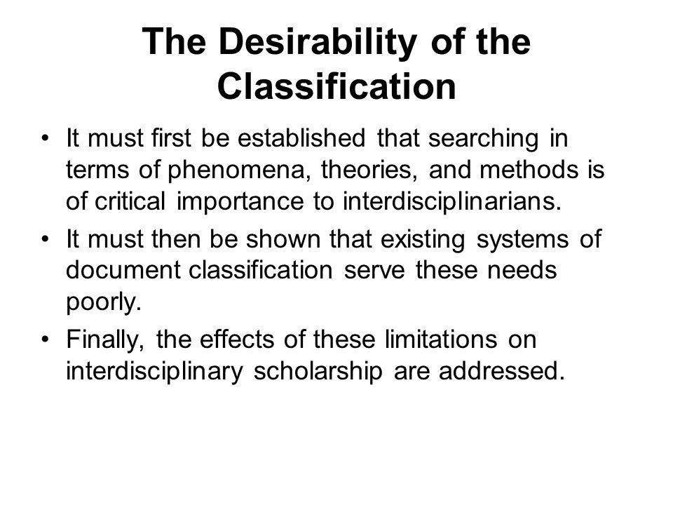 The Desirability of the Classification It must first be established that searching in terms of phenomena, theories, and methods is of critical importa