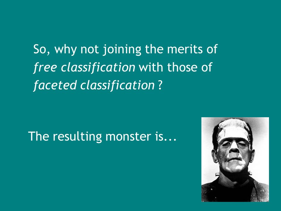 So, why not joining the merits of free classification with those of faceted classification .