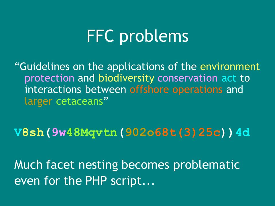 FFC problems Guidelines on the applications of the environment protection and biodiversity conservation act to interactions between offshore operations and larger cetaceans V8sh(9w48Mqvtn(902o68t(3)25c))4d Much facet nesting becomes problematic even for the PHP script...