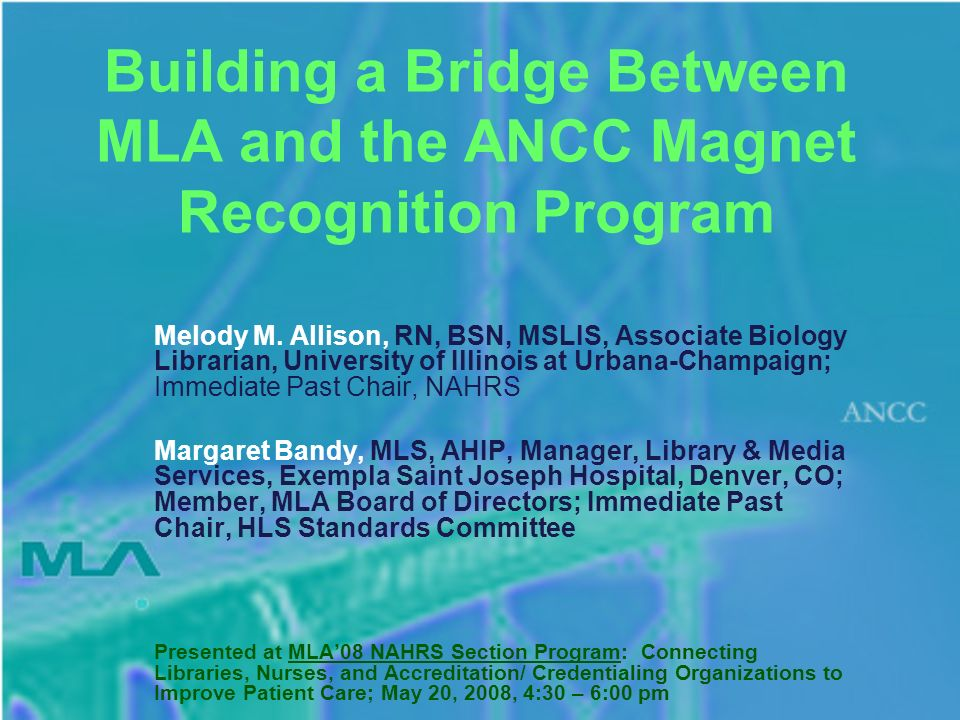 Building a Bridge Between MLA and the ANCC Magnet Recognition Program Melody M.