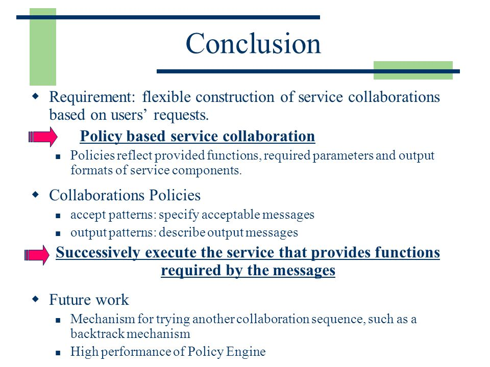 Conclusion Requirement: flexible construction of service collaborations based on users requests.