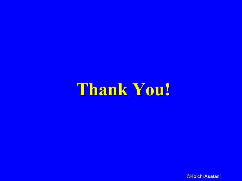 ©Koichi Asatani Thank You! Thank You!