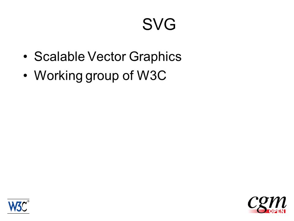 SVG Scalable Vector Graphics Working group of W3C