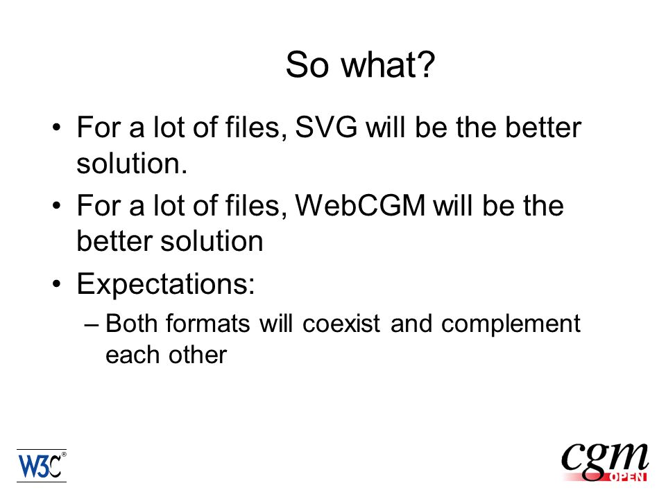 So what. For a lot of files, SVG will be the better solution.