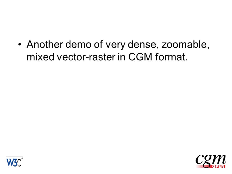 Another demo of very dense, zoomable, mixed vector-raster in CGM format.