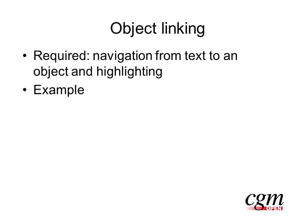 Object linking Required: navigation from text to an object and highlighting Example