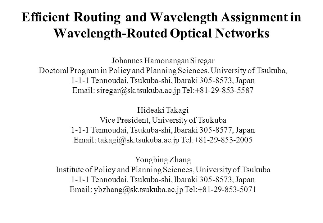 Efficient Routing and Wavelength Assignment in Wavelength-Routed Optical Networks Johannes Hamonangan Siregar Doctoral Program in Policy and Planning