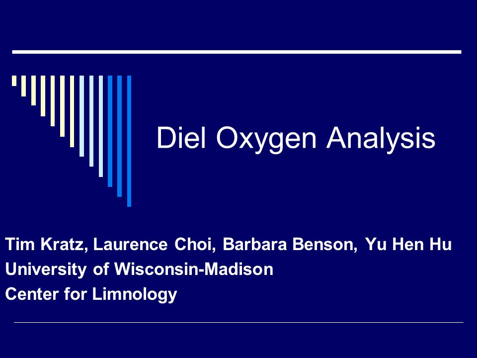 Diel Oxygen Analysis Tim Kratz, Laurence Choi, Barbara Benson, Yu Hen Hu University of Wisconsin-Madison Center for Limnology
