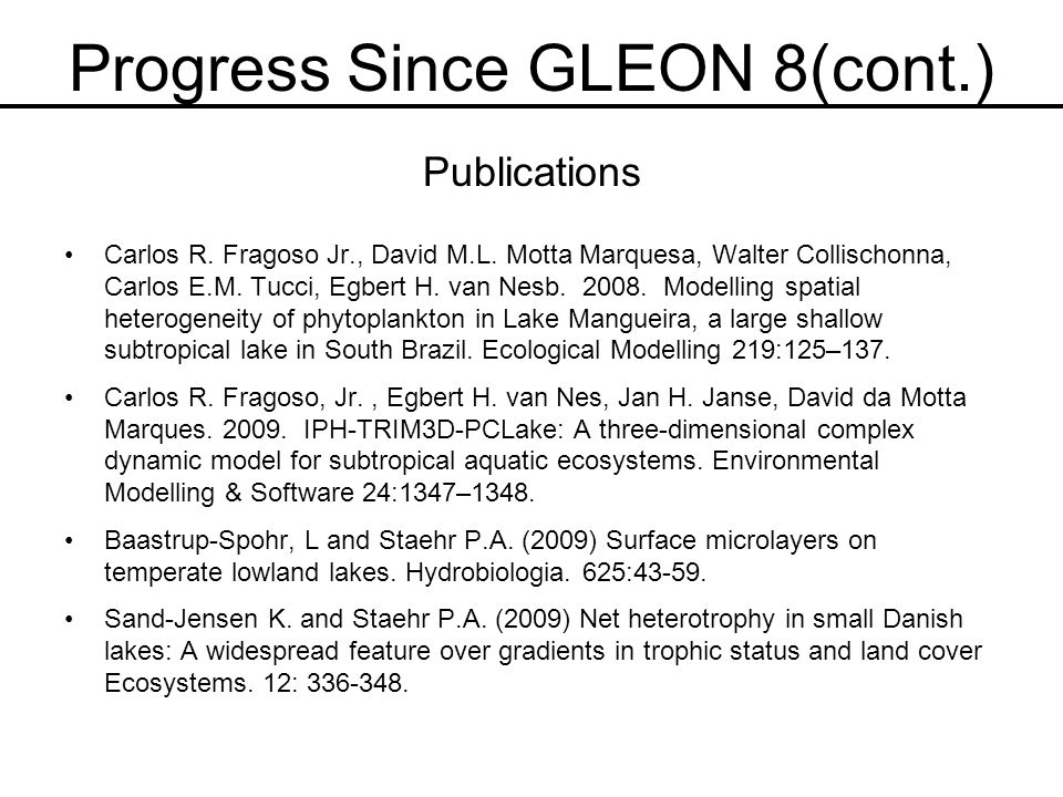 Progress Since GLEON 8(cont.) Publications Carlos R.