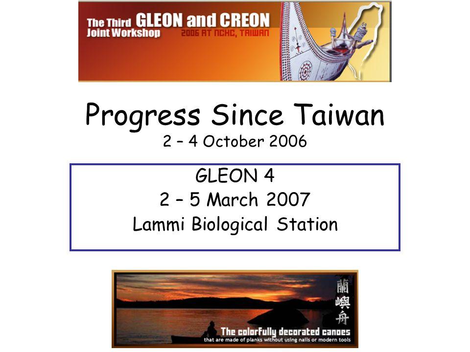 Progress Since Taiwan 2 – 4 October 2006 GLEON 4 2 – 5 March 2007 Lammi Biological Station