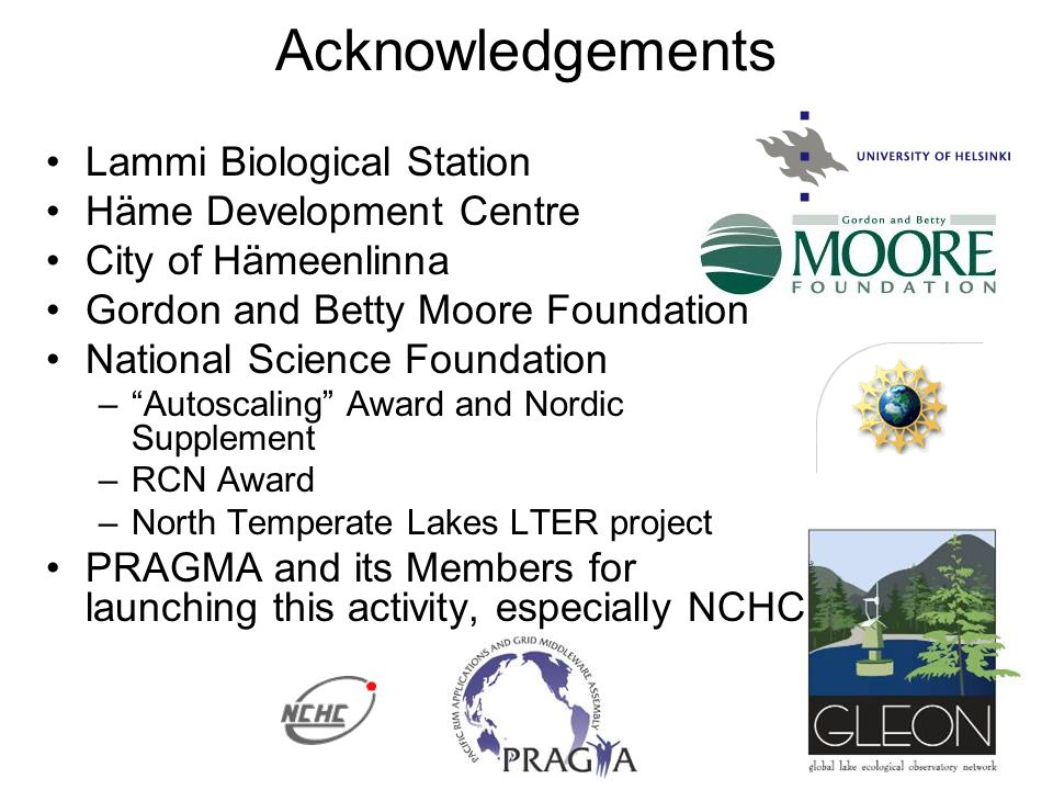 Acknowledgements Lammi Biological Station Häme Development Centre and also (for the welcome drinks) from the City of Hämeenlinna Gordon and Betty Moor