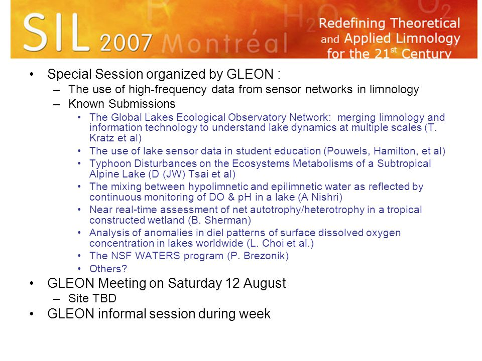 Special Session organized by GLEON : –The use of high-frequency data from sensor networks in limnology –Known Submissions The Global Lakes Ecological