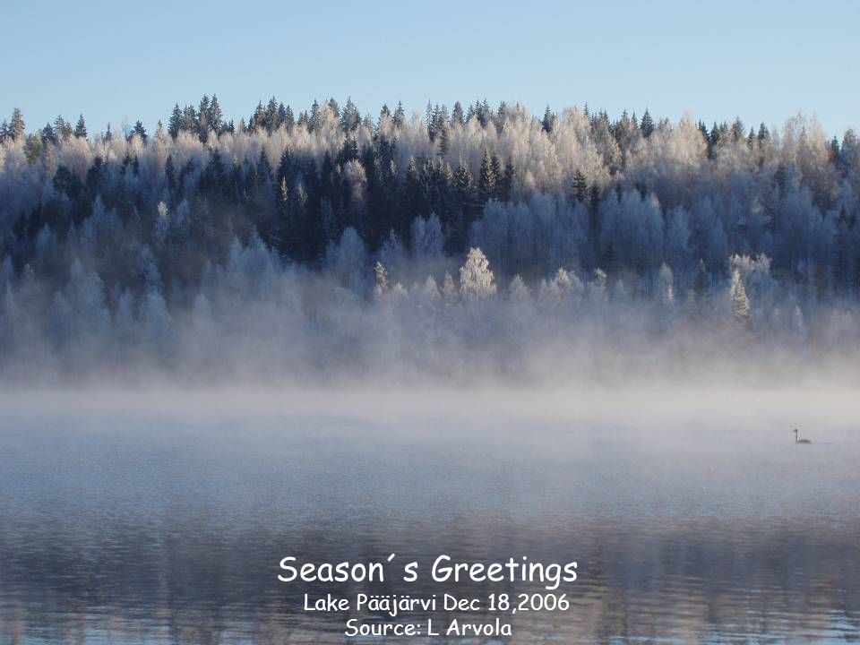 Season´s Greetings Lake Pääjärvi Dec 18,2006 Source: L Arvola