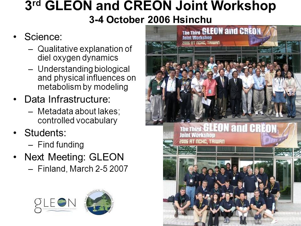 3 rd GLEON and CREON Joint Workshop 3-4 October 2006 Hsinchu Science: –Qualitative explanation of diel oxygen dynamics –Understanding biological and p