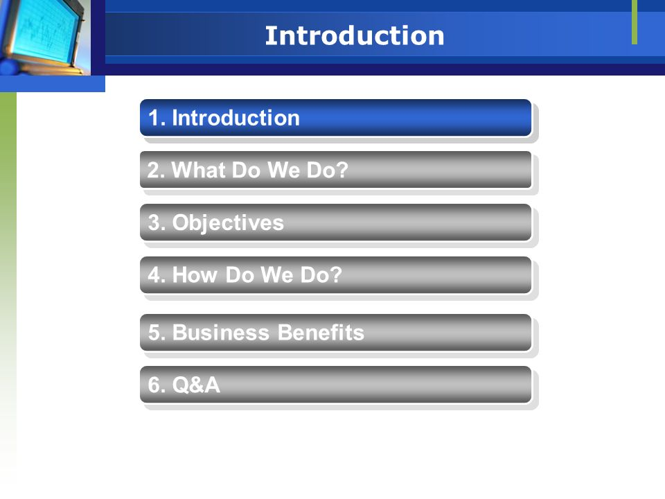 Business Benefits 1.Introduction 2. What Do We Do.