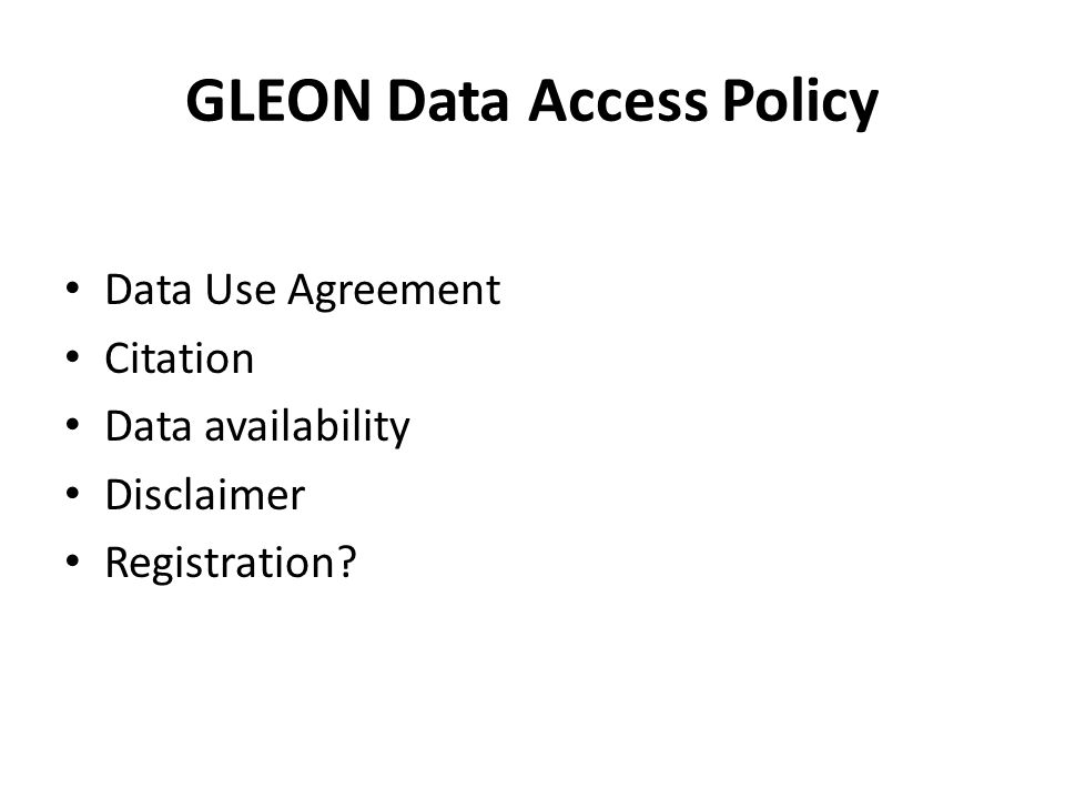 GLEON Data Access Policy Data Use Agreement Citation Data availability Disclaimer Registration