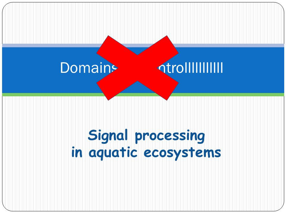 Signal processing in aquatic ecosystems