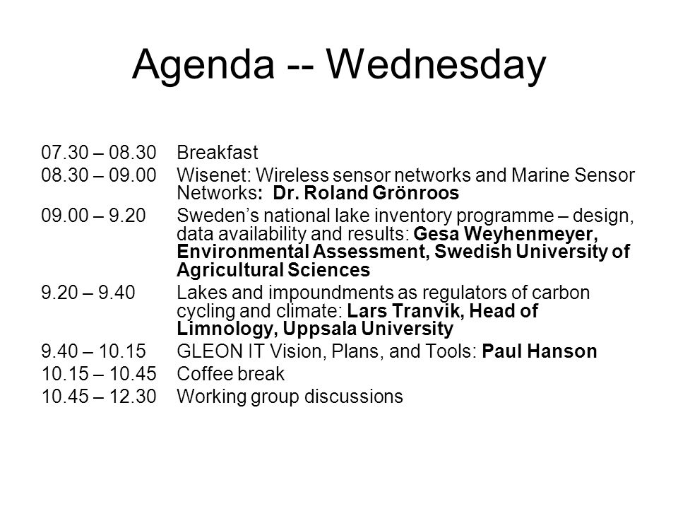 Agenda -- Wednesday 07.30 – 08.30Breakfast 08.30 – 09.00Wisenet: Wireless sensor networks and Marine Sensor Networks: Dr.