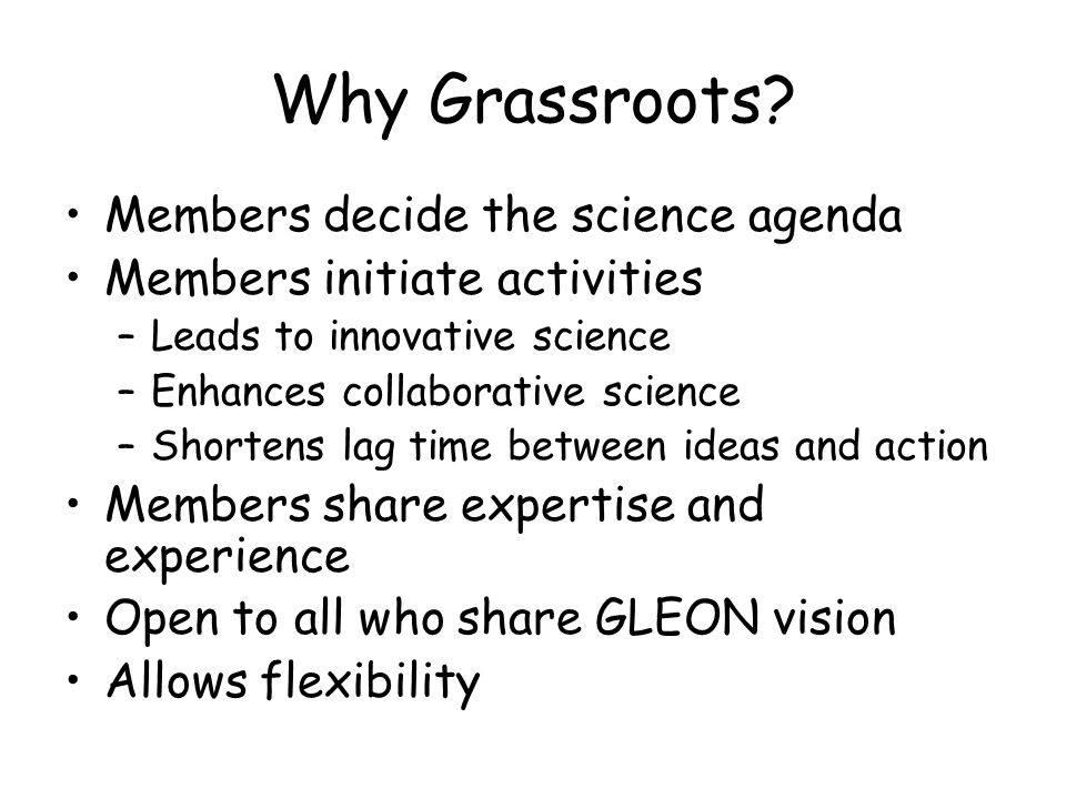 Why Grassroots.