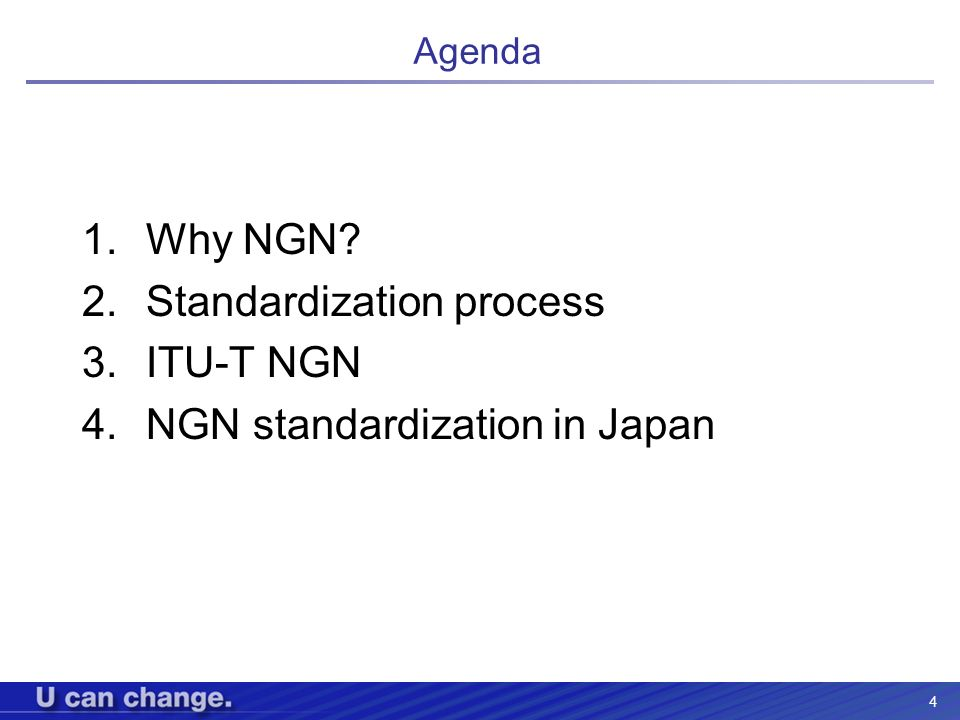 4 Agenda 1.Why NGN? 2.Standardization process 3.ITU-T NGN 4.NGN standardization in Japan