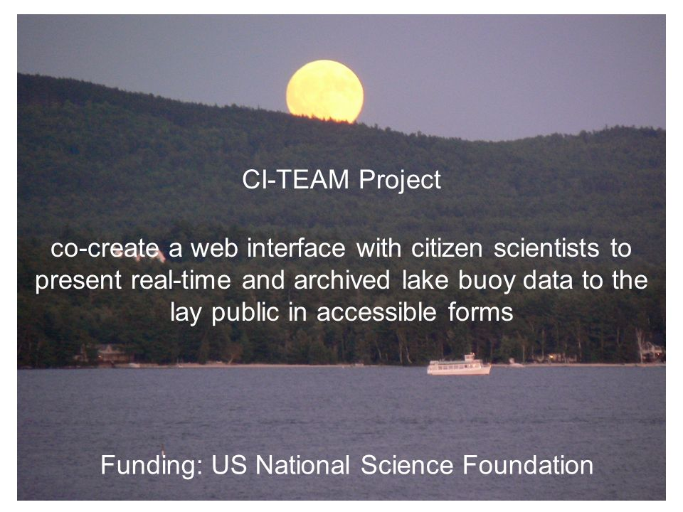 CI-TEAM Project Funding: US National Science Foundation co-create a web interface with citizen scientists to present real-time and archived lake buoy