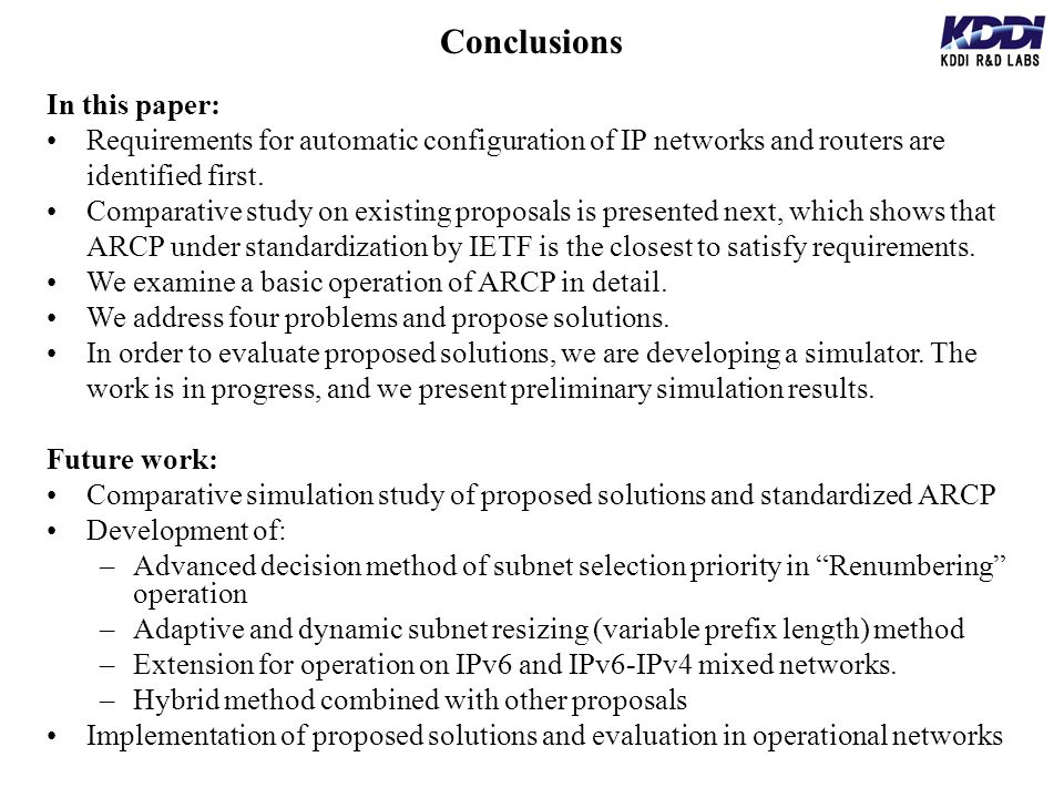Conclusions In this paper: Requirements for automatic configuration of IP networks and routers are identified first. Comparative study on existing pro