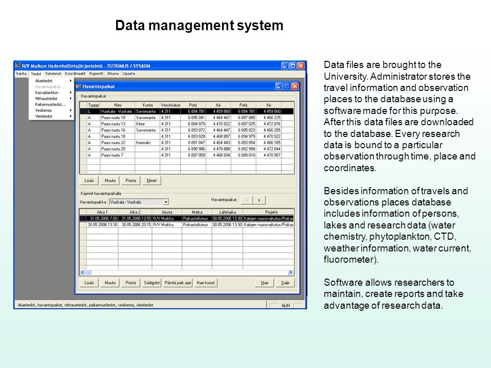 Data management system Data files are brought to the University.