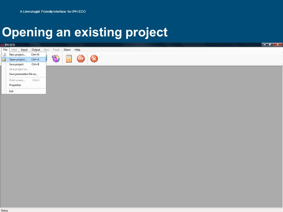 Opening an existing project A Limnologist Friendly Interface for IPH-ECO