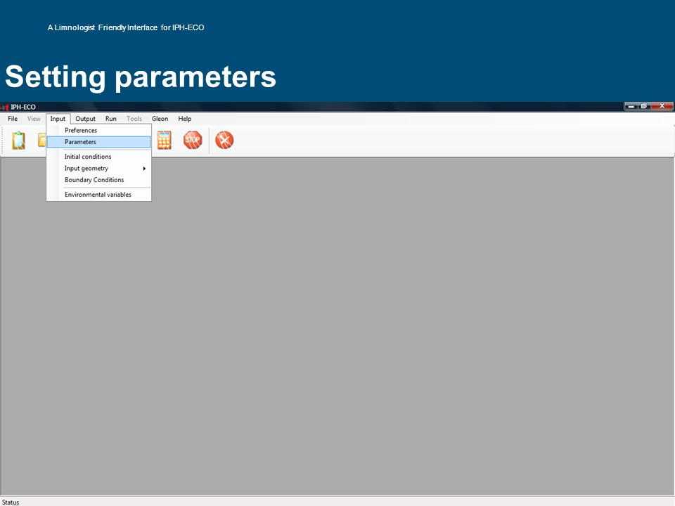 Setting parameters A Limnologist Friendly Interface for IPH-ECO