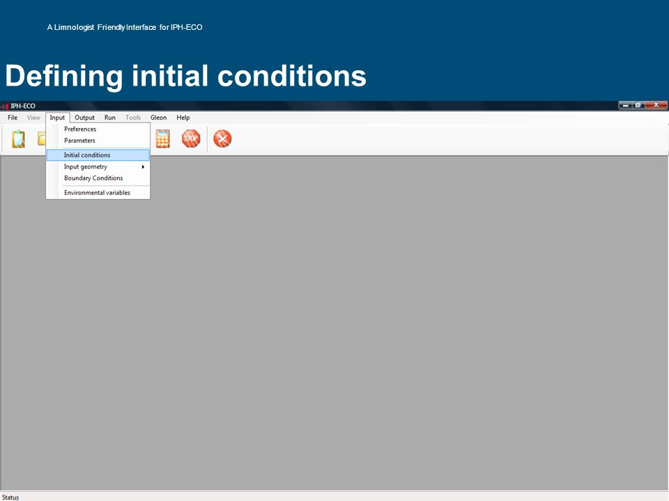 Defining initial conditions A Limnologist Friendly Interface for IPH-ECO