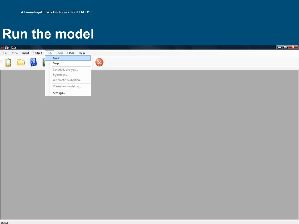 Run the model A Limnologist Friendly Interface for IPH-ECO