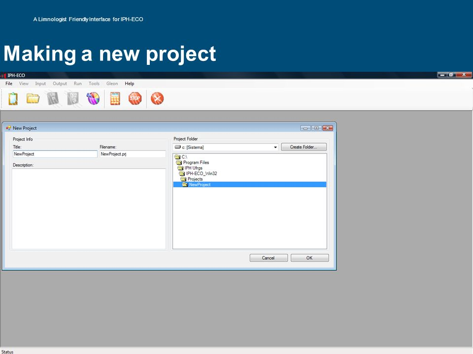 Making a new project A Limnologist Friendly Interface for IPH-ECO