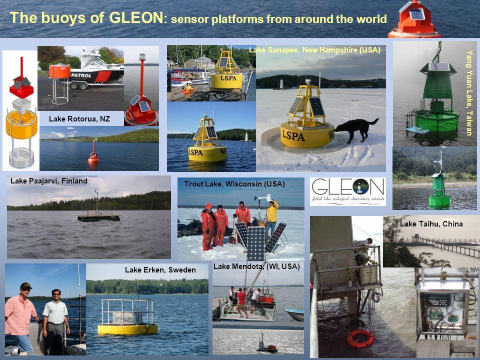 Lake Rotorua, NZ The buoys of GLEON : sensor platforms from around the world Lake Sunapee, New Hampshire (USA) Yang Yuan Lake, Taiwan Lake Taihu, China Lake Erken, Sweden Trout Lake, Wisconsin (USA) Lake Mendota, (WI, USA) Lake Paajarvi, Finland