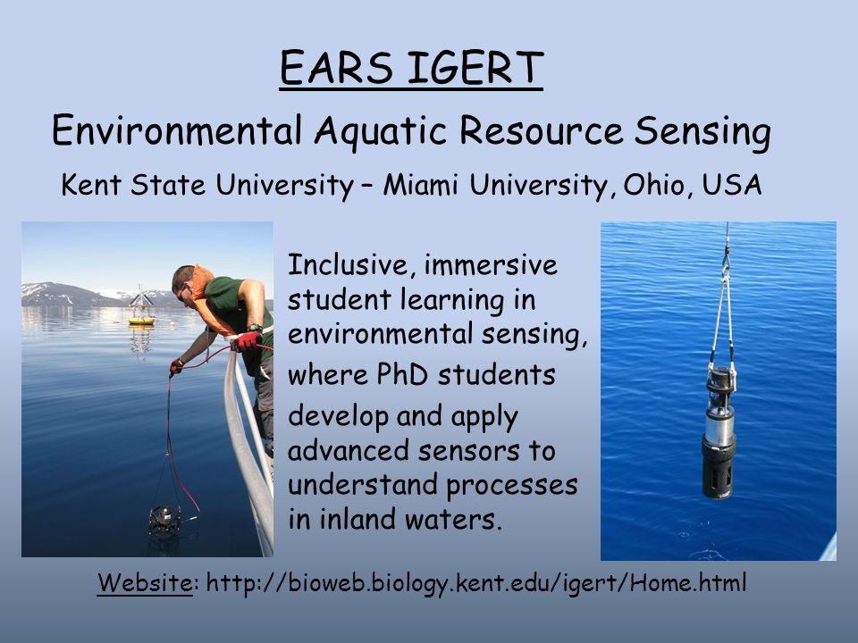 EARS IGERT Environmental Aquatic Resource Sensing Kent State University – Miami University, Ohio, USA Inclusive, immersive student learning in environ