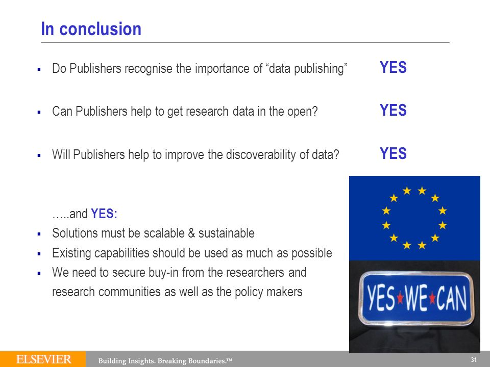 31 In conclusion Do Publishers recognise the importance of data publishing YES Can Publishers help to get research data in the open.