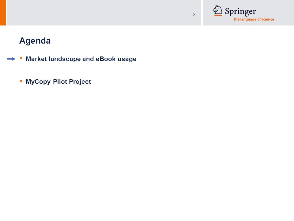 2 Agenda Market landscape and eBook usage MyCopy Pilot Project
